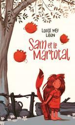 Sam et le Martotal / un roman de Lousie Mey | Mey, Louise. Auteur