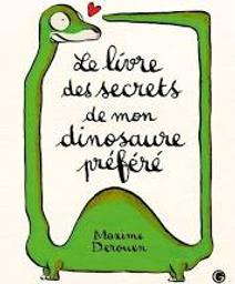 Le livre des secrets de mon dinosaure préféré / De Maxime Derouen   Derouen, Maxime. Auteur