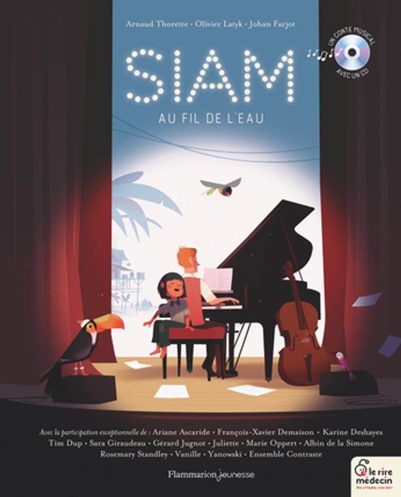 Siam : Au fil de l'eau / De Arnaud Thorette, Illustrations de Olivier Latyk, Composé par Johan Farjot | Thorette, Arnaud. Auteur