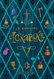 L'Ickabog / De J. K. Rowling, Traduit par Clémentine Beauvais   Rowling, J.K.. Auteur