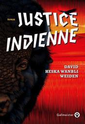 Justice indienne / Wanbli Weiden, David Heska | Wanbli Weiden, David Heska