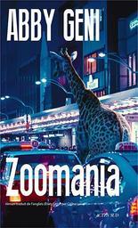 Zoomania / De Abby Geni   Geni, Abby. Auteur