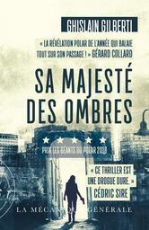 Sa majesté des ombres / Ghislain Gilberti | Gilberti, Ghislain. Auteur