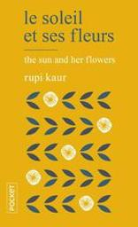 Le soleil et ses fleurs / Rupi Kaur   Kaur, Rupi (1992-....). Auteur