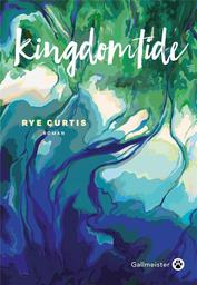 Kingdomtide / Curtis, Rye | Curtis, Rye