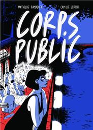 Corps public / Mathilde Ramadier, Camille Ulrich | Ramadier, Mathilde (1987-..). Auteur