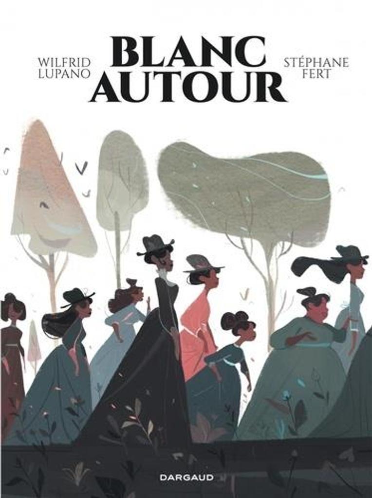 Blanc autour / Scénario [de] Wilfrid Lupano | Lupano (1971-....). Auteur