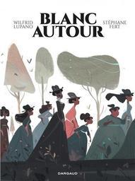 Blanc autour / Scénario [de] Wilfrid Lupano   Lupano (1971-....). Auteur