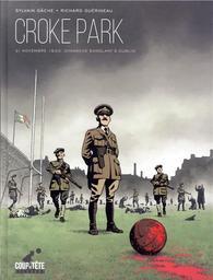 Croke Park : 21 novembre 1920, dimanche sanglant à Dublin / scénario et dossier historique, Sylvain Gâche   Gâche, Sylvain. Auteur