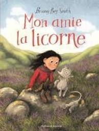 Mon amie la licorne / De Briony May Smith | May Smith, Briony. Auteur