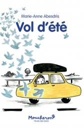 Vol d'été / Marie-Anne Abesdris | Abesdris, Marie-Anne (1977-....). Auteur