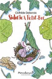 Sidonie & Petit-Bec / De Clothilde Delacroix | Delacroix, Clothilde (1977-....). Auteur