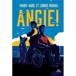 Angie ! / Lorris et Marie-Aude Murail | Murail, Lorris (1951-....). Auteur