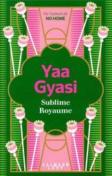 Sublime royaume / Yaa Gyasi | Gyasi, Yaa. Auteur