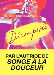 Décomposée / De Clémentine Beauvais | Beauvais, Clémentine. Auteur