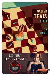 Le jeu de la dame / Walter Tevis   Tevis, Walter S (1928-1984). Auteur