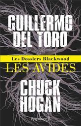 Les dossiers Blackwood : Les avides / De Guillermo del Toro | Toro, Guillermo del (1964-...). Auteur