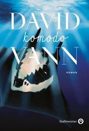 Komodo / David Vann | Vann, David (1966-....). Auteur