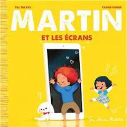 Martin et les écrans / Till the Cat, Carine Hinder | Till the Cat. Auteur