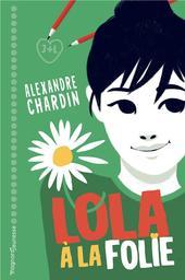 Lola, à la folie / Alexandre Chardin | Chardin, Alexandre. Auteur