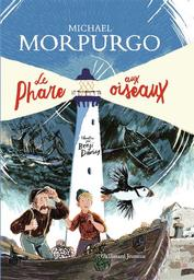 Le phare aux oiseaux / Michael Morpurgo | Morpurgo, Michael. Auteur