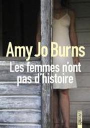 Les femmes n'ont pas d'histoire / Amy Jo Burns | Burns, Amy Jo. Auteur