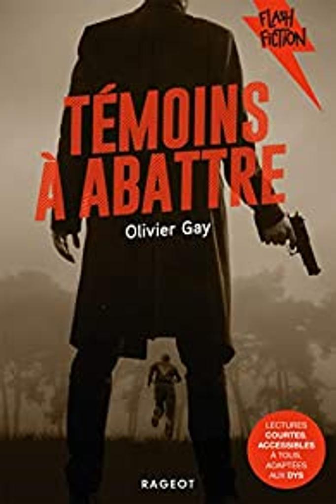 Témoins à abattre / Olivier Gay | Gay, Olivier (1979-....). Auteur