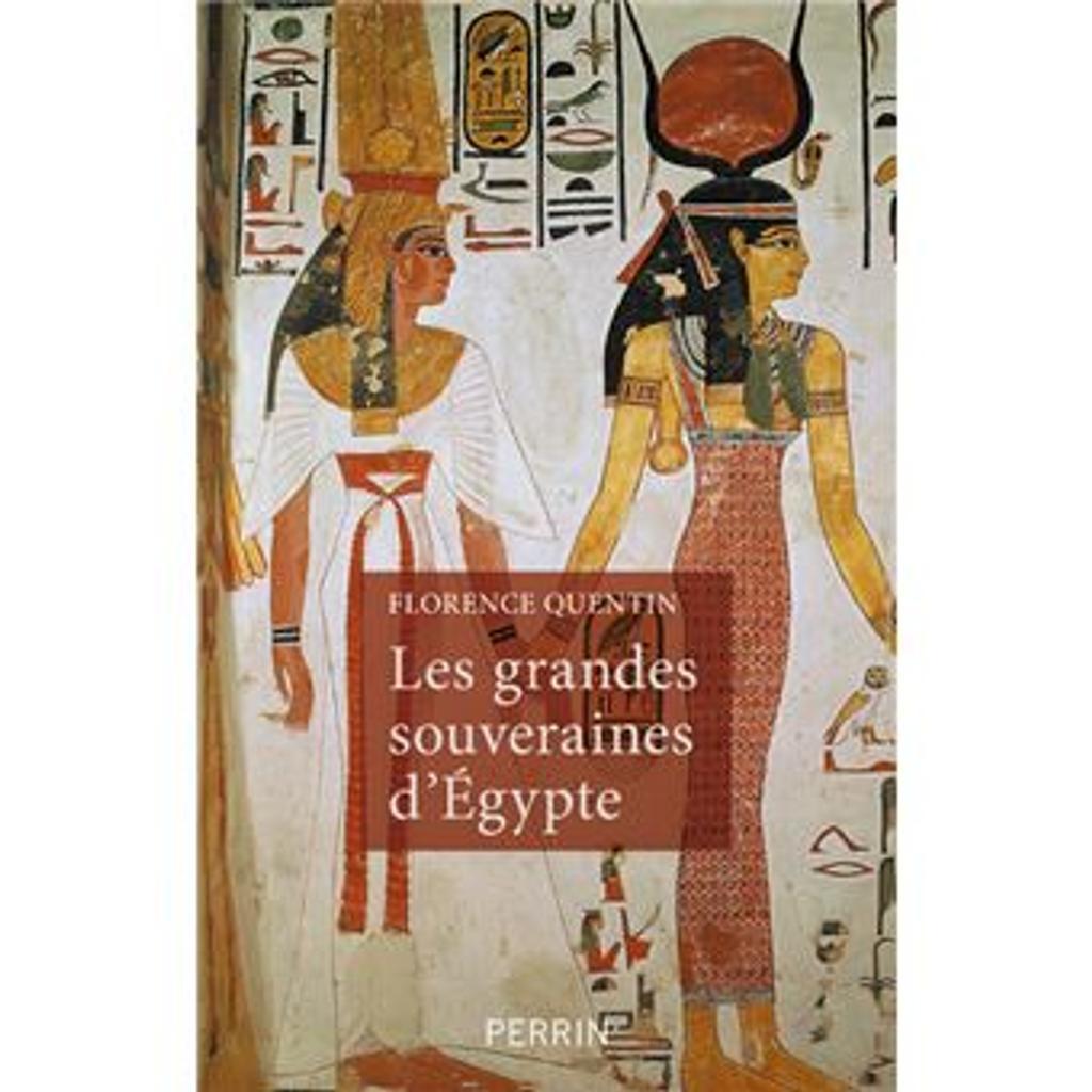 Les grandes souveraines d'Égypte / Florence Quentin | Quentin, Florence (1960-..). Auteur