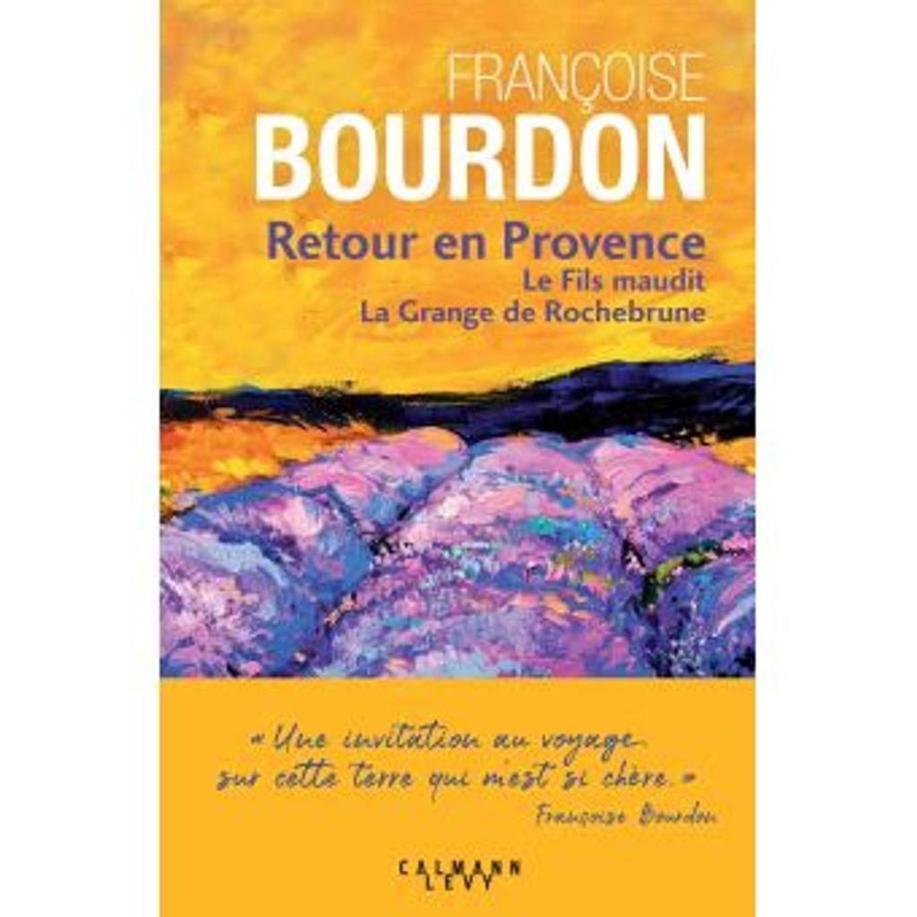 Retour en Provence : Le fils maudit- La grange de Rochebrune / Françoise Bourdon |