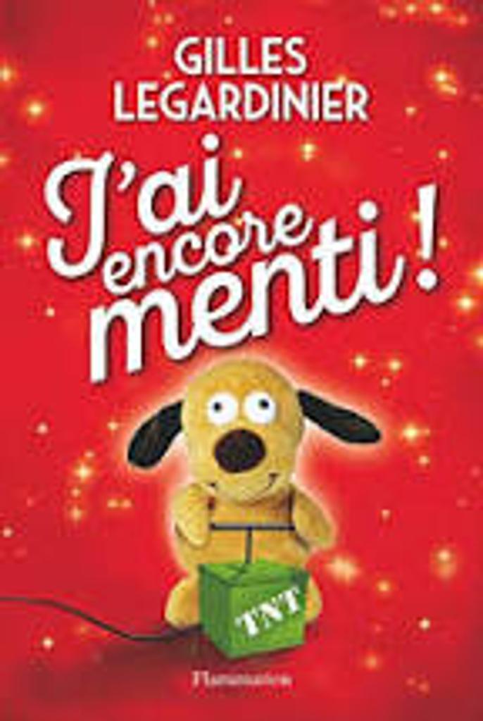 J'ai encore menti ! : roman / Gilles Legardinier |