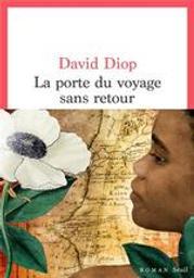 La porte du voyage sans retour : ou les cahiers secrets de Michel Adanson / David Diop | Diop, David (1966-....). Auteur