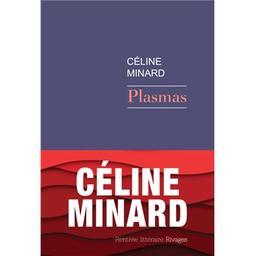 Plasmas / Céline Minard | Minard, Céline (1969-....). Auteur