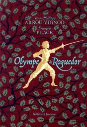 Olympe de Roquedor / Jean-Philippe Arrou-Vignod, François Place | Arrou-Vignod, Jean-Philippe (1958-....). Auteur