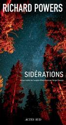 Sidérations / Richard Powers | Powers, Richard (1957-..). Auteur